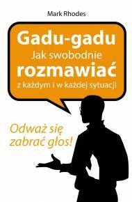 ebook Gadu - gadu. Jak swobodnie rozmawiać z każdym i w każdej sytuacji