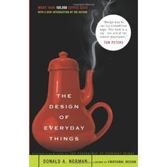 """The Design of Everyday Things by Donald A. Norman """"Design may be our top competitive edge. This book is a joy-fun and of the utmost importance""""- TOM PETERS Tom Peters, Human Computer, Human Centered Design, Books You Should Read, Buch Design, Computer Programming, Interactive Design, Book Recommendations, Reading Lists"""