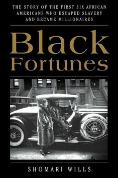 Buy Black Fortunes: The Story of the First Six African Americans Who Escaped Slavery and Became Millionaires by Shomari Wills and Read this Book on Kobo's Free Apps. Discover Kobo's Vast Collection of Ebooks and Audiobooks Today - Over 4 Million Titles! Black History Books, Black History Facts, Black Books, Black History Month, African American Books, Day Book, African American History, Native American, British History
