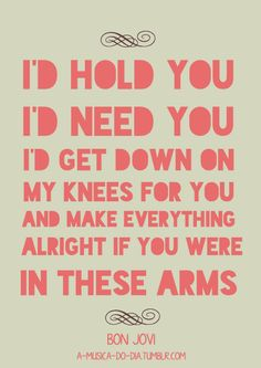 in these arms - bon jovi - when true love arrives.
