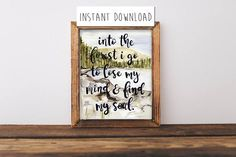 Instant Download Printable Into The Forest I Go To Lose My