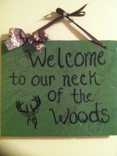 Home decor, Yard sign, Door Sign, Hunting Sign, Deer Sign, Welcome to our neck of the woods sign