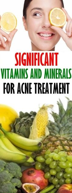 Significant Vitamins And Minerals For Acne Treatment