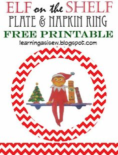 Learning As I Sew...bake, cut, and create: Elf on the Shelf: Printable Plate and Napkin Ring
