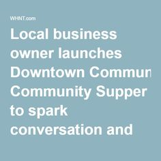 Local business owner launches Downtown Community Supper to spark conversation and unity | WHNT.com