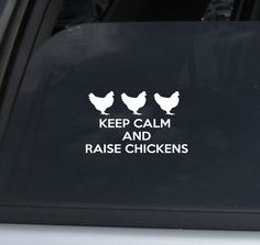 Keep Calm and Raise Chickens Decal