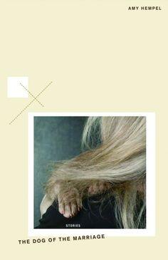 The Dog of the Marriage  author: Amy Hempel  Publisher: Scribner  Publication date: February 22, 2005  Genre: Fiction  Design info:  designer: John Fulbrook III  Typefaces: Akzidenz Grotesk Basic Commercial