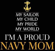 Navy Sister, Navy Mom, Navy Quotes, Mom Quotes, Go Navy, Navy Girl, Navy Military, Military Deployment, Military Gifts
