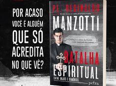 Rezas e Orações Poderosas: Livro Batalha Espiritual do Padre Reginaldo Manzot...