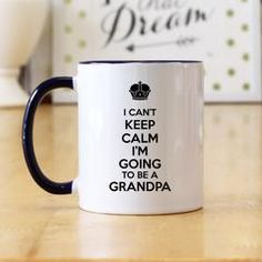 I Can't Keep Calm I'm Going To Be A Grandpa 11 oz Coffee Mug