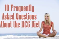 My Triumph: The HCG Diet:10 Frequently Asked Questions