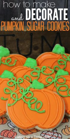 How to Make and decorate Pumpkin Sugar Cookies - oh so easy to make!