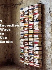 7 Inventive Ways to Use Books
