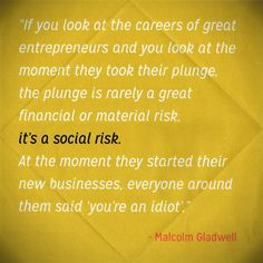Inspiring Quotes From Inspiring People - MALCOLM GLADWELL