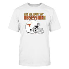 Texas Longhorns, My Obsession T-Shirt, -  Exclusive Designs ONLY Available Here - 100% Secure Checkout With VISA - PayPal - Mastercard - AMEX - Discovery - 30 Day Returns Take Your Time - Printed in United States  The Texas Longhorns Collection, OFFICIAL MERCHANDISE  Available Products:          Gildan Unisex T-Shirt - $25.95 District Women's Premium T-Shirt - $29.95 District Men's Premium T-Shirt - $27.95 Gildan Women's T-Shirt - $27.95 Gildan Unisex Pullover Hoodie - $44.95 Next Level…