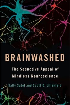 Challenges The Faddish Devotion To Neuroscience As Key All Decisions Humans Make