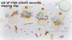 USE UP YOUR SCRAPS|DECORATING TAGS|HANDMADE EMBELLISHMENTS