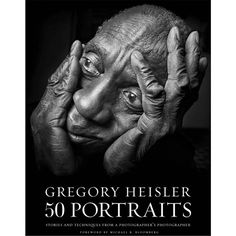 Amphoto Book: Gregory Heisler: 50 Portraits: Stories and Techniques from a Photographer's Photographer