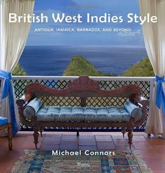 British West Indies Style: Antigua, Jamaica, Barbados, and Beyond by Michael Connors http://www.amazon.com/dp/0847833070/ref=cm_sw_r_pi_dp_j3N1tb021ZF7J8EQ
