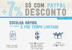 Use o Paypal como forma de pagamento e aproveite para comprar em todo site Passarela com 7% de desconto!