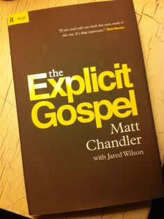 """The Explicit Gospel"" by Matt Chandler"