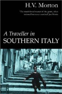 Amazon.com: Traveller in Southern Italy (9780413522108): H V Morton: Books