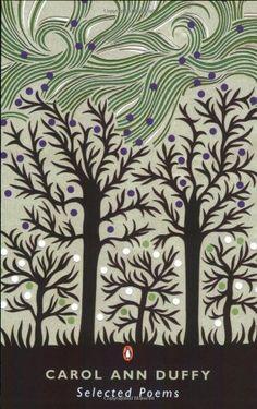 Selected Poems: Carol Ann Duffy by Carol Ann Duffy,http://www.amazon.com/dp/0141025123/ref=cm_sw_r_pi_dp_mr8ztb1N2ENTH6R0