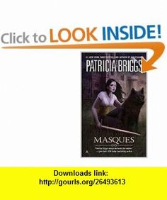 Masques (9780441019427) Patricia Briggs , ISBN-10: 0441019420  , ISBN-13: 978-0441019427 ,  , tutorials , pdf , ebook , torrent , downloads , rapidshare , filesonic , hotfile , megaupload , fileserve