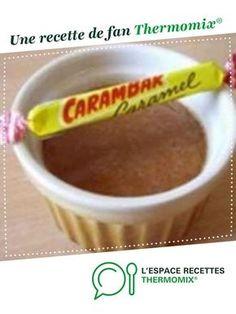 Crème dessert aux carambars par littlemary. Une recette de fan à retrouver dans la catégorie Desserts & Confiseries sur www.espace-recettes.fr, de Thermomix®.