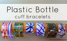 Plastic bottle cuff bracelets   Charisa Darling