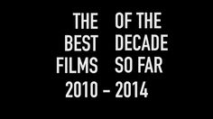 the best films of decade so far . Twitter Polls, The Best Films, Talk To Me, Good Movies, Documentaries, Movie Tv, My Books, Literature, Cinema