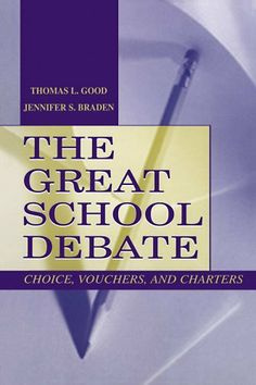 The Great School Debate: Choice, Vouchers, and Charters by Jennifer S. Braden. $20.91. Publisher: LEA (December 27, 2008). 294 pages