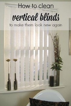 Great Tips On How To Clean Your Vertical Blinds Make Them Look Like New Again Bakerette