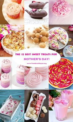 THE 12 BEST SWEET TREATS FOR MOTHER'S DAY!!! #mothersday #pie #tart #meringues #truffles #cookies #cupcakes, #cakes #icecream #drink #desserts