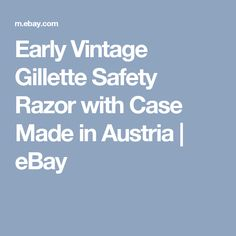 Early Vintage Gillette Safety Razor with Case Made in Austria  | eBay
