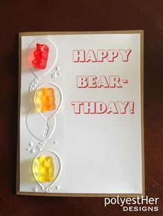 Yummy gummy bears are fun embellishments for embossed Happy Bear-thday cards! #polyestHerDESIGNS #happybirthday #gummybears #embossed #card