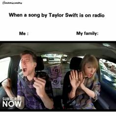 """Yeah I literally scream """"I love this song!"""" When a Taylor Swift song comes on."""