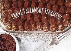 Pravé Talianske tiramisu z mascarpone - Recept - Lenivá Kuchárka Tiramisu, Ethnic Recipes, Food, Mascarpone, Kuchen, Essen, Meals, Tiramisu Cake, Yemek