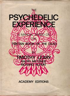 Timothy Leary.  THE PSYCHEDELIC EXPERIENCE