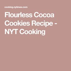 Flourless Cocoa Cookies Recipe - NYT Cooking