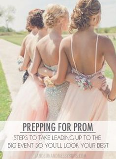 Prepping for Prom: Steps to take leading up to the big event so you'll look your very best on prom night <3