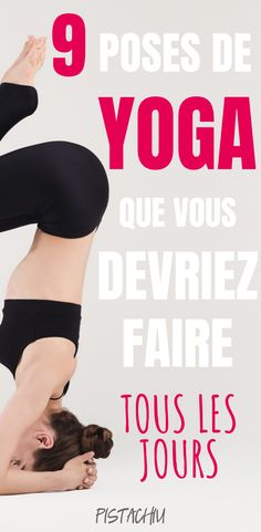 9 poses de yoga que vous devriez faire tous les jours