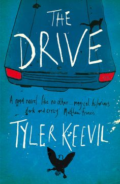 The Drive by Tyler Keevil. Published by Myriad Editions in 2013, designed by Anna Morrison. www.myriadeditions.com/The-Drive