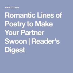 1453 best readers digest images on pinterest salems lot advice romantic lines of poetry to make your partner swoon fandeluxe Images