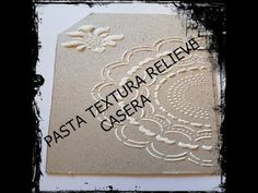 PASTA TEXTURA RELIEVE CASERA - YouTube Ceramic Flowers, Pasta Flexible, Easy Diy Crafts, Handicraft, Decoupage, Stencils, Projects To Try, Arts And Crafts, Clay