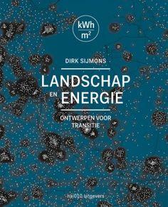 landschap_en_energie_ontwerpen_voor_transitie_dirk_sijmons_iabr_500
