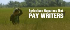 Brand, Ideas, Story, Style, My Life: 15 Agriculture Magazines That Pay Writers