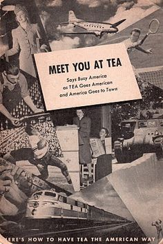 """This 1942 booklet from the Tea Bureau, """"Meet You At Tea,"""" is really more about creating your own tea service or party at home, but I love this excerpt: """"The voice of America today is quiet, firm, quick – the voice of a people with a job to do. It is a voice heard throughout the land – in the small towns and the big cities, in giant factories and small machine shops, in civilian defense headquarters and shipyards. Marching feet and droning motors and fast night trains give the rhythm to the…"""