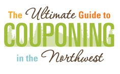 Ultimate Guide to Couponing in the Northwest from http://FrugalLivingNW.com