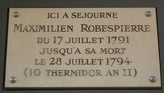 plaque on the door of 398 Rue St. Honore, the former residency of Robespierre and the Duplay family from Maximilien De Robespierre, Rue Saint Honoré, Arrondissement, Across The Universe, French Revolution, Bastille, Rues, Enigma, Coins